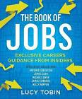 The Book of Jobs: Exclusive Careers Guidance from Insiders by Lucy Tobin (Paperback, 2015)