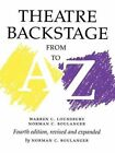 Theatre Backstage from A to Z: Revised and Expanded by Warren C. Lounsbury, Norman C. Boulanger (Paperback, 1998)