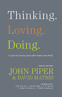 1 of 1 - Thinking. Loving. Doing.: A Call to Glorify God with Heart and Mind-ExLibrary