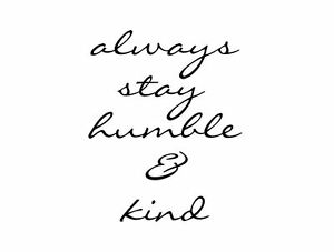 Always Stay Humble Kind Quote Wall Decal Removable Decor