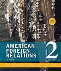 American Foreign Relations: Volume 2: Since 1895 by Kenneth J. Hagan, Shane J. Maddock, Michael Donoghue, J.Garry Clifford, Robert Brigham, J. Garry Clifford, Deborah Kisatsky, Thomas G. Paterson (Paperback, 2009)