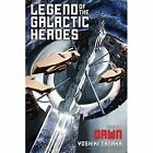 Legend of the Galactic Heroes: Dawn by Yoshiki Tanaka (Paperback, 2016)