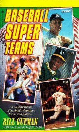 Baseball Super Teams: Baseball Super Teams by Gutman, Bill