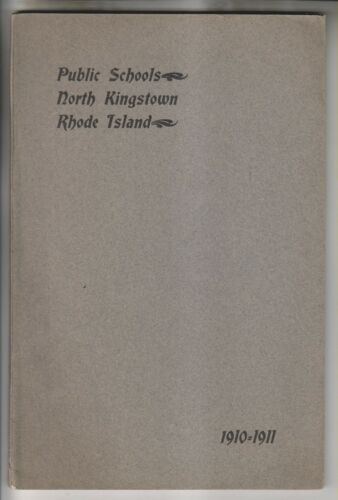 1911 BOOKLET ANNUAL REPORT OF PUBLIC SCHOOLS NORTH KINGSTOWN RHODE ISLAND