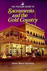 Pelican Guide to Sacremento and the Gold Country by Faren Bachelis (Paperback, 1986)