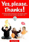 Yes, Please. Thanks: The Essential Guide to Teaching Your Child Manners, Respect and the Social Skills Necessary to Get Ahead in Life by Penny Palmano (Paperback, 2004)