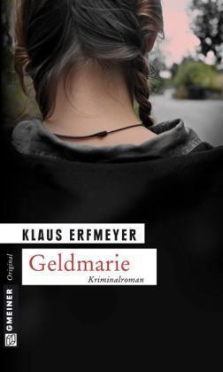 Geldmarie. Knobels dritter Fall von Erfmeyer, Klaus