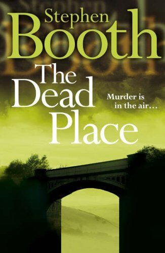 1 of 1 - The Dead Place (Cooper and Fry Crime Series, Book 6),Stephen B ,.9780007172054