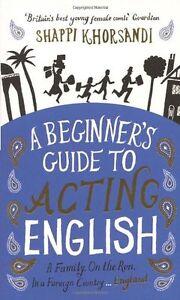 a beginner s guide to acting english by shappi khorsandi ebay rh ebay co uk Beginners Guide to Investing Beginners Guide to Investing