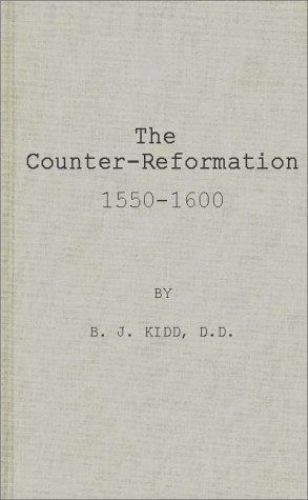 The Counter-Reformation, 1550-1600 by Beresford J. Kidd (1980, Hardcover,...