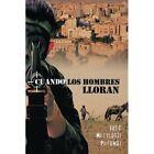 Cuando Los Hombres Lloran by Jose Masilotti Pafundi (Paperback / softback, 2013)