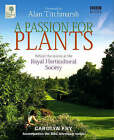 A Passion for Plants: Behind-the-scenes at Britain's Best-loved Gardening Institution by Carolyn Fry (Hardback, 2007)