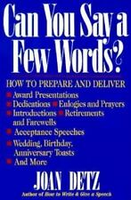 Can You Say a Few Words?: How to Prepare and Deliver Award Presentations, Dedica