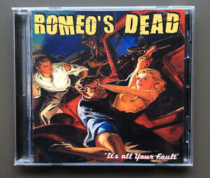 ROMEO-039-S-DEAD-It-039-s-All-Your-Fault-CD-2003-EX-Condition-14-Tracks-Glam-Rock