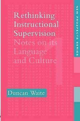 Rethinking Instructional Supervision: Notes on Its Language and Culture (New Pro