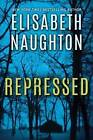 Repressed by Elisabeth Naughton (Paperback, 2016)