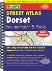 Philip's Street Atlas Dorset, Bournemouth and Poole by Octopus Publishing Group (Spiral bound, 2015)