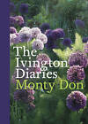 The Ivington Diaries by Monty Don (Hardback, 2009)