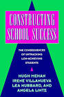 Constructing School Success: The Consequences of Untracking Low Achieving Students by Irene Villanueva, Dina Okamoto, Hugh Mehan, Lea Hubbard, Angela Lintz (Paperback, 1996)