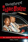 The Killing of Tupac Shakur by Cathy Scott (Paperback, 2008)