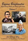 Bygone Binghamton: Remembering People and Places of the Past Volume One by Jack Edward Shay (Hardback, 2012)
