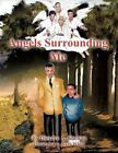 Angels Surrounding Me 9781438944074 by Dierdre A. Shelton Paperback