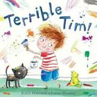 Terrible Tim by Rosalind Haworth, Katie Haworth (Hardback, 2016)