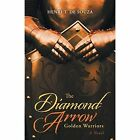 The Diamond Arrow: Golden Warriors by Henri T De Souza (Paperback / softback, 2015)