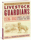 Livestock Guardians: Using Dogs, Donkeys and Llamas to Protect Your Herd by Janet Vorwald Dohner (Paperback, 2008)