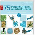 75 chinesische, keltische und dekorative Knoten von Elise Mann und Laure Williams (2014, Gebundene Ausgabe)