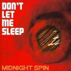 Don't Let Me Sleep by Midnight Spin (CD, 2013, Midnight Spin)