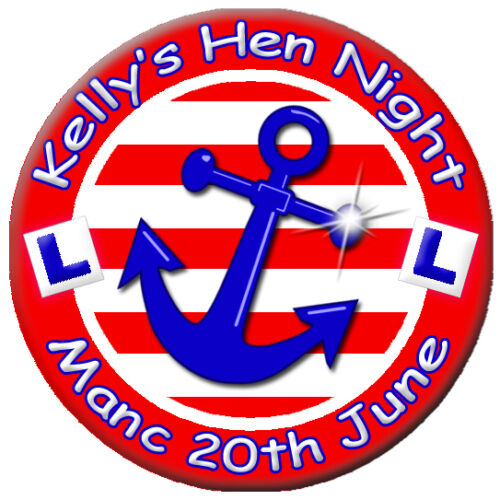 58mm * Personalised SAILOR Nautical Theme PIN BADGE Button Hen Party Night