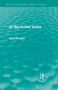 IN-THE-ACTIVE-VOICE-ROUTLEDGE-REVIVALS