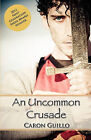 An Uncommon Crusade by Caron Guillo (Paperback / softback, 2011)