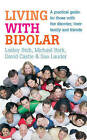 Living with Bipolar: A Practical Guide for Those with the Disorder, Their Family and Friends by David Castle, Michael Berk, Lesley Berk, Sue Lauder (Paperback, 2009)