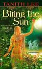 Biting the Sun by Tanith Lee (Paperback, 1999)