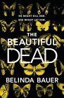 The Beautiful Dead by Belinda Bauer (Hardback, 2016)