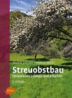 Streuobstbau von Friedrich Weller und Markus Zehnder (2016, Gebundene Ausgabe)