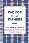 FAQ for New Fathers by Armin Brott (Paperback, 2016)