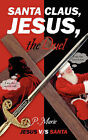 Santa Claus, Jesus, the Duel: Jesus V/S Santa by P Marie (Paperback / softback, 2007)