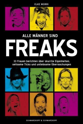 1 von 1 - Alle Männer sind Freaks von Elke Morri (2010, Taschenbuch)