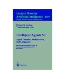 034-Intelligent-Agents-Vi-Agent-Theories-Architectures-and-Languages-034