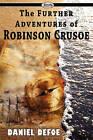 The Further Adventures of Robinson Crusoe by Daniel Defoe (Paperback / softback, 2009)