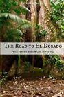 The Road to El Dorado: Percy Fawcett and the Lost World of Z by Fergus Mason (Paperback / softback, 2014)