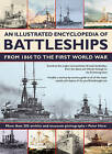 An Illustrated Encyclopedia of Battleships from 1860 to the First World War by Captain Peter Hore (Paperback, 2012)
