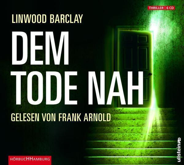 Dem Tode nah, 6 Audio-CDs von Linwood Barclay (2008)