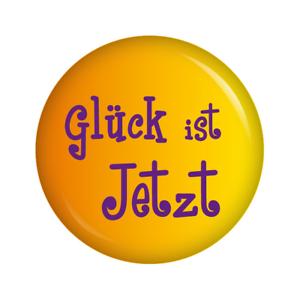 button sprüche Kiwikatze® Sprüche   Glück ist jetzt   37mm Button Pin  button sprüche