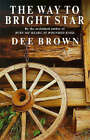 The Way to Bright Star by Dee Brown (Paperback, 1999)