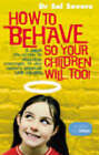 How to Behave So Your Children Will Too! by Sal Severe (Paperback, 2004)