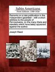 Remarks on a Late Publication in the Independent Gazetteer: With a Short Address to the People of Pennsylvania, on the Many Libels and Slanders Which Have Lately Appeared Against the Author. by Joseph Reed (Paperback / softback, 2012)